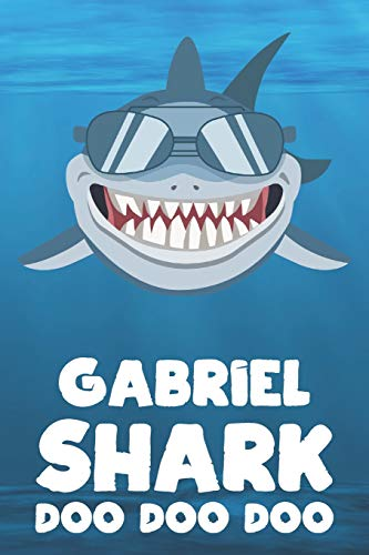 Gabriel - Shark Doo Doo Doo: Blank Ruled Personalized & Customized Name Shark Notebook Journal for Boys & Men. Funny Sharks Desk Accessories Item for ... Supplies, Birthday & Christmas Gift Men.