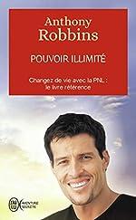 Pouvoir Illimité - Le livre référence d'Anthony Robbins