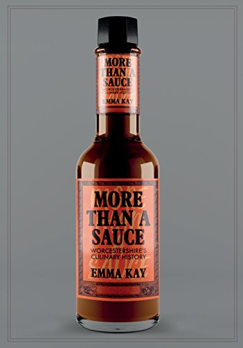 More Than a Sauce: Worcestershires Culinary History (English Edition)