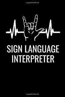 Sign Language Interpreter: ASL Journal Notebook - 120 Pages, 6