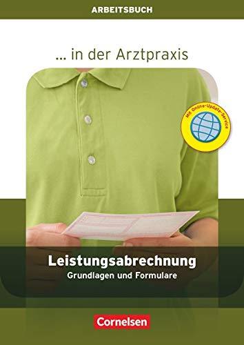 ... in der Arztpraxis - Aktuelle Ausgabe: Leistungsabrechnung in der Arztpraxis - Grundlagen und Formulare - Arbeitsbuch
