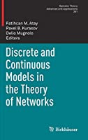 Discrete and Continuous Models in the Theory of Networks (Operator Theory: Advances and Applications (281))