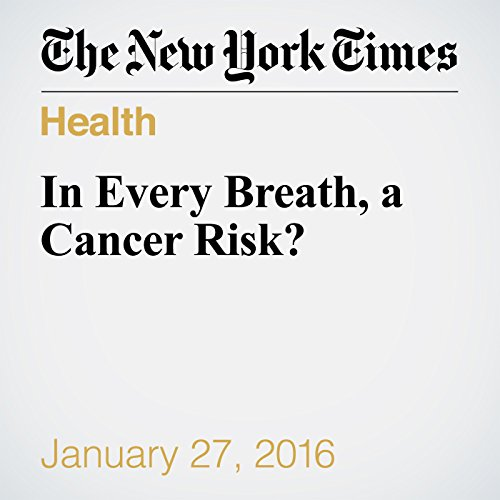 In Every Breath, a Cancer Risk? audiobook cover art