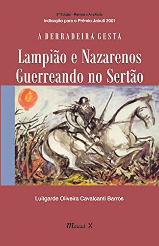 A Derradeira Gesta: Lampião e Nazarenos Guerreando no Sertão