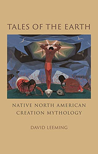 Tales of the Earth: Native North American Creation Mythology
