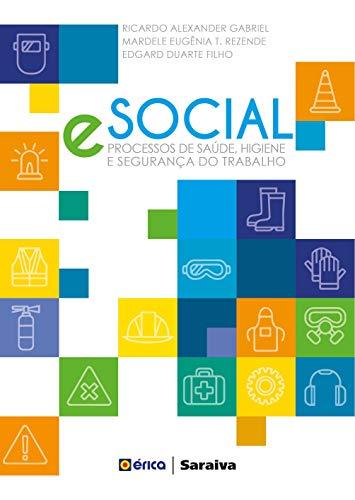 E-social: Processos de saúde, higiene e segurança do trabalho