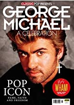 Classic Pop Presents George Michael A Celebration Magazine (2018) Pop Icon Fame, Faith and Freedom