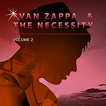 Evan Zappa & the Necessity, Vol. 2