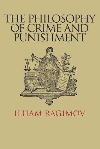 The Philosophy of Crime and Punishment