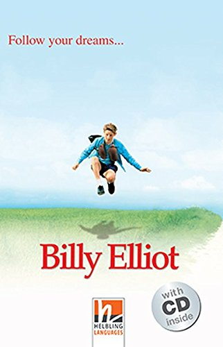 Billy Elliot, mit 1 Audio-CD. Level 2 (A1/A2): Follow your dreams... [Lingua inglese]: Follow your dreams..., Helbling Readers Movies
