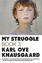 My Struggle: Book 3 (My Struggle, 3)