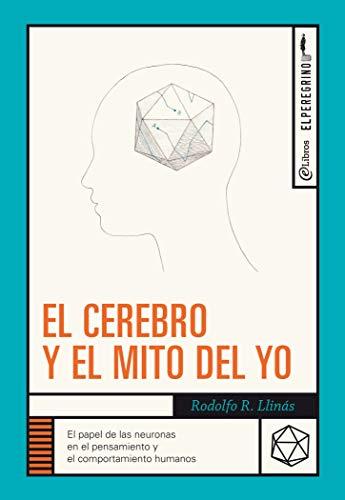 El cerebro y el mito del yo (Spanish Edition)