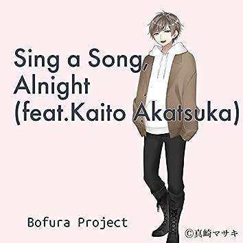 Sing a Song, Alnight(feat.Kaito Akatsuka)