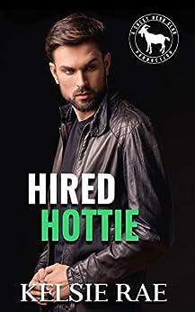 Hired Hottie: A Hero Club Novel by [Kelsie Rae, Hero Club]