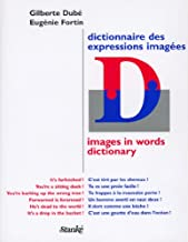 Images in Words Dictionary  / Dictionnaire Des Expressions Images (French Edition)