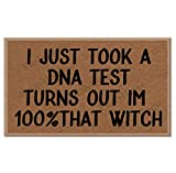 fenrris65 I Just Took a DNA Test Turns Out im 100% That Witch Funny Welcome - Tappetino regalo personalizzato, 23 x 15 cm