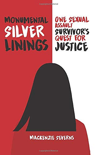 Monumental Silver Linings: One Sexual Assault Survivor's Quest for Justice