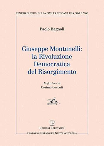 Giuseppe Montanelli: la rivoluzione democratica del risorgimento