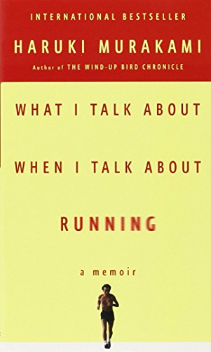 What I Talk About When I Talk About Running: A Memoir (Vintage International)の詳細を見る