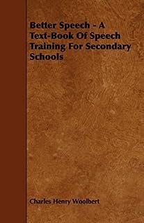 Better Speech - A Text-Book Of Speech Training For Secondary Schools