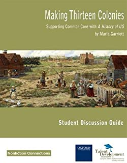Making Thirteen Colonies: Supporting Common Core with A History of US Student Discussion Guide