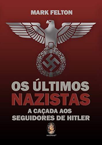 Os últimos nazistas: A caçada aos seguidores de Hitler