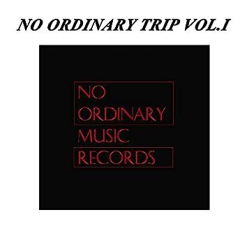 No Ordinary Trip Vol.I
