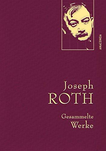 Joseph Roth - Gesammelte Werke (Iris®-LEINEN-Ausgabe) (Anaconda Gesammelte Werke 18)