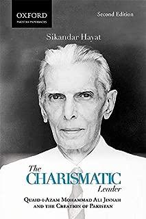 The Charismatic Leader: Quaid-i-Azam M.A. Jinnah and the Creation of Pakistan