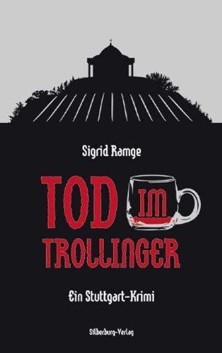 Tod im Trollinger: Ein Stuttgart-Krimi by Sigrid Ramge(2010-11-01)