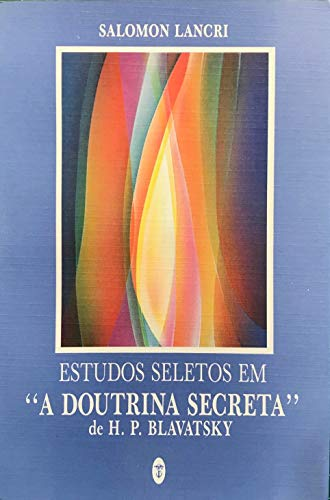 Estudos Seletos Em A Doutrina Secreta