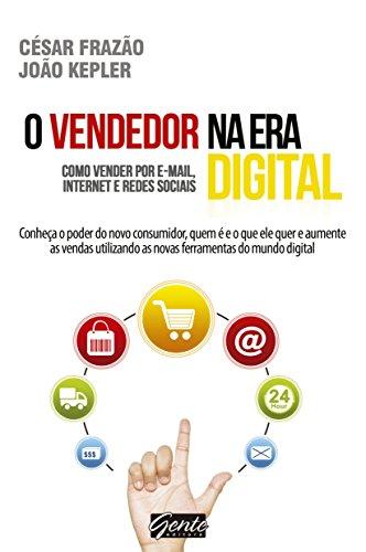 O Vendedor na era digital: Como vender por e-mail, internet e redes sociais