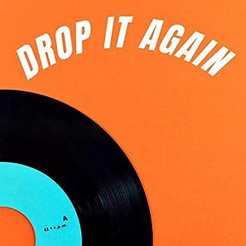 Drop It Again