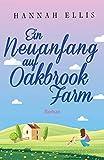 Ein Neuanfang auf Oakbrook Farm (Hope Cove 2)