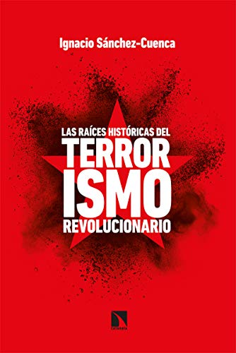 Las raíces históricas del terrorismo revolucionario: 813 (Mayor)