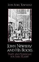 John Newbery and His Books: Trade and Plumb-Cake for Ever, Huzza!