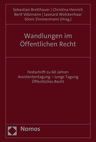 Wandlungen im Öffentlichen Recht: Festschrift zu 60 Jahren Assistententagung – Junge Tagung Öffentliches Recht