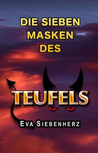 Die sieben Masken des Teufels: Oder bin ich ich?