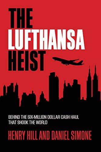The Lufthansa Heist: Behind the Six-Million-Dollar Cash Haul That Shook the World (English Edition)