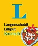 Langenscheidt Lilliput Bairisch - im Mini-Format: Bairisch-Deutsch/Deutsch-Bairisch (Langenscheidt Dialekt-Lilliputs) - Redaktion Langenscheidt