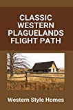 Classic Western Plaguelands Flight Path: Western Style Homes: Classic Western Music (English Edition)