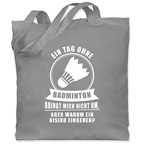 Sonstige Sportarten - Ein Tag ohne Badminton bringt mich nicht um - Unisize - Hellgrau - Spruch - WM101 - Stoffbeutel aus Baumwolle Jutebeutel lange Henkel