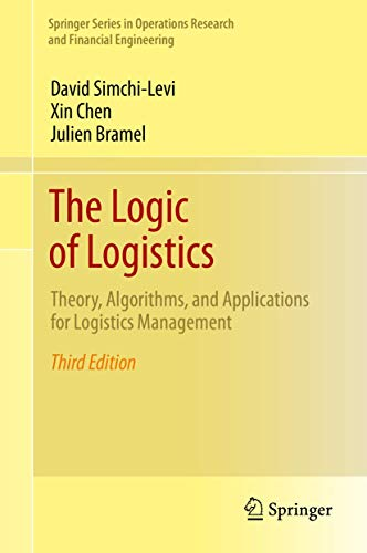 The Logic of Logistics: Theory, Algorithms, and Applications for Logistics Management (Springer Series in Operations Res
