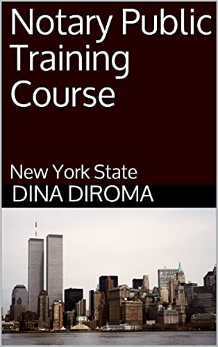 Notary Public Training Course: New York State (1st in Series: Notary Public Training Course, New Yor