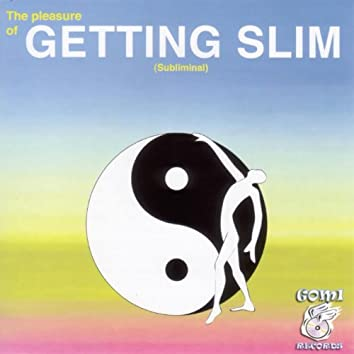 Getting Slim (The Pleasure Of)