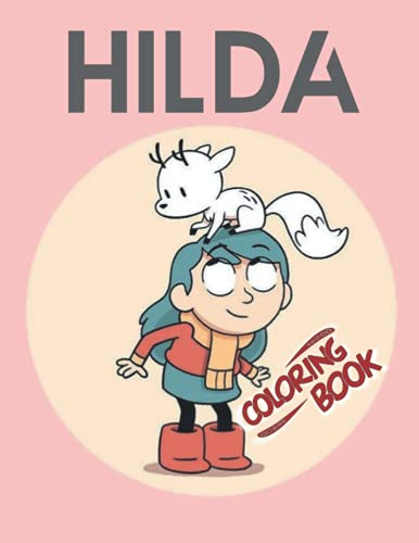 HILDA COLORING BOOK: A Creative Coloring gift for kids and adults with large size