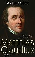 Matthias Claudius: Biographie eines Unzeitgemaessen