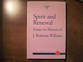 Spirit and Renewal: Essays in Honor of J. Rodman Williams (Journal of Pentecostal Theology Supplement Series, No. 5)