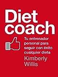 Diet coach: Tu entrenador personal para seguir con xito cualquier dieta