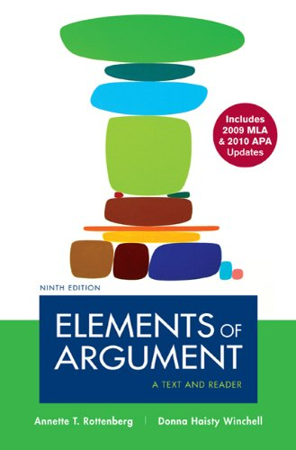 Elements of Argument with 2009 MLA and 2010 APA Updates:...